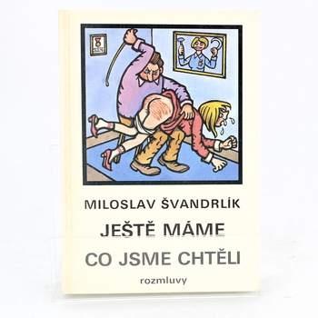Kniha M. Švandrlík: Ještě máme co jsme chtěli