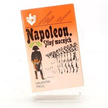 Valentin Pikul: Napoleon. Stíny mocných