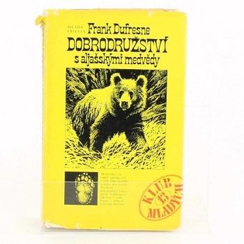Frank Dufresne: Dobrodružství s aljašskými medvědy