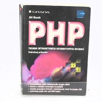 Jiří Kosek:PHP tvorba internetových aplikací