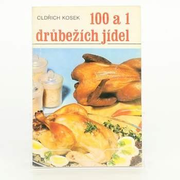 Kuchařka Oldřich Kosek: 100 a 1 drůbežích jídel