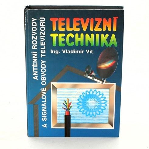 Kniha Ing. Vladimír Vít: Televizní technika