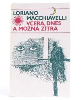 L. Macchiavelli: Včera, dnes a možná zítra