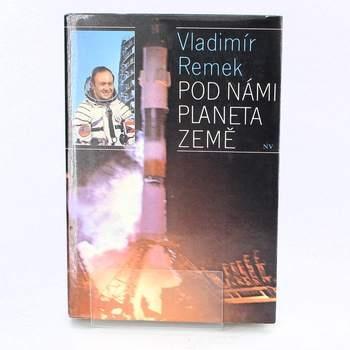 Kniha Vladimír Remek: Pod námi planeta Země