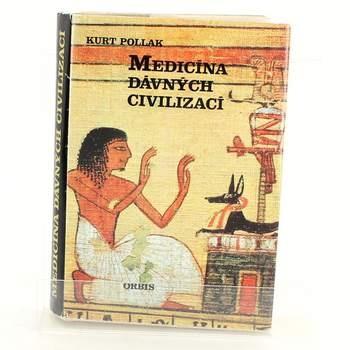 Medicína dávných civilizací Kurt Pollak