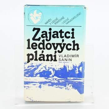 Kniha Zajatci ledových plání Vladimír Sanin