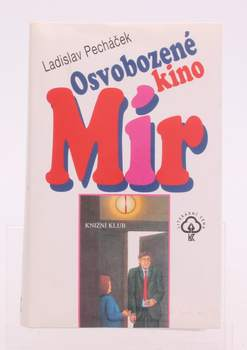 Kniha Ladislav Pecháček: Osvobozené kino