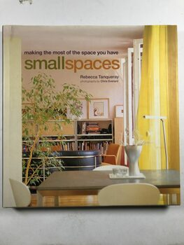Small Spaces: Making the Most of the Space You Have