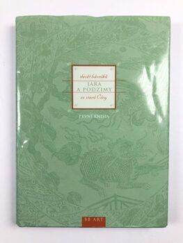 Jara a podzimy I. - Devět básníků ze staré Číny
