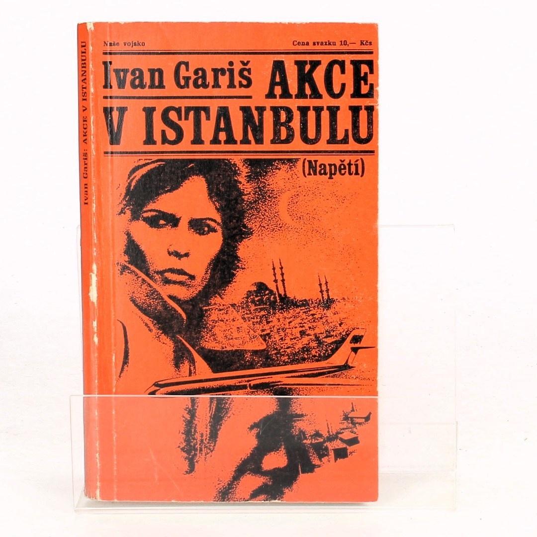 Ivan Gariš: Akce v Istanbulu