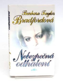 Kniha B. T. Bradfordová: Nebezpečné odhalení