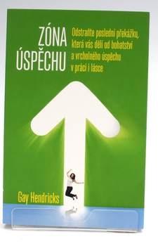 Kniha Gay Hendricks: Zóna úspěchu