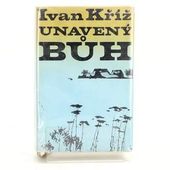 Kniha Unavený bůh-Ivan Kříž