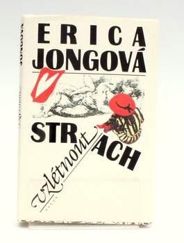 Kniha Erica Jongová: Strach vzlétnout