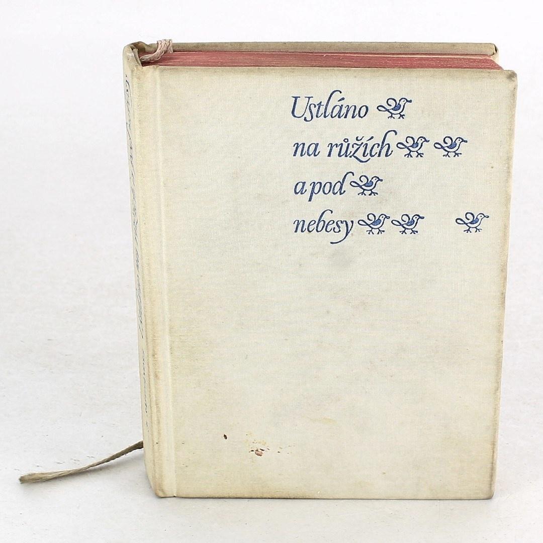 Kniha J. Smetanová: Ustláno na růžích a pod nebesy
