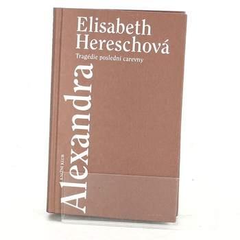 E. Heresch: Alexandra: Tragédie poslední carevny