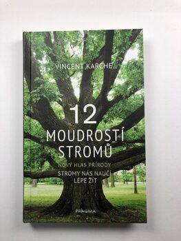 Vincent Karche: 12 moudrostí stromů
