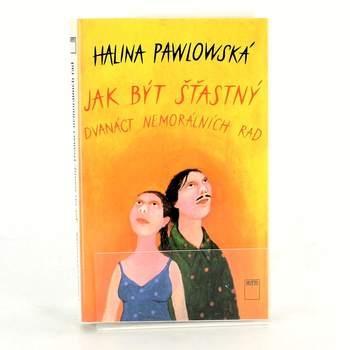 Kniha Halina Pawlowská: Jak být šťastný