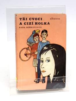 Hana Bořkovcová: Tři cvoci a cizí holka