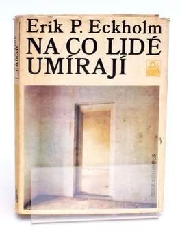 Kniha Erik P. Eckholm: Na co lidé umírají
