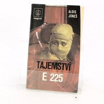 Alois Joneš: Tajemství E 225