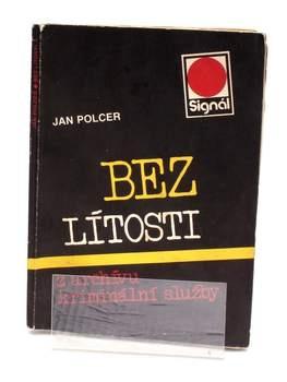 Kniha Jan Polcer: Bez lítosti