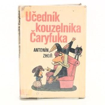 Antonín Zhoř: Učedník kouzelníka Čaryfuka. Dorotka a mořští…
