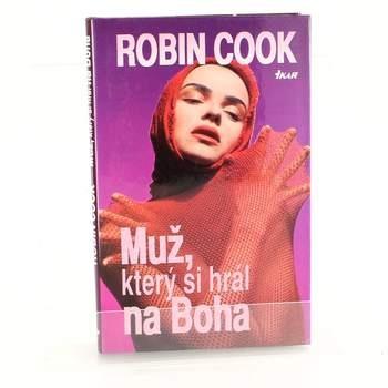 Kniha Robin Cook: Muž, který si hrál na Boha