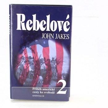 John Jakes: Rebelové