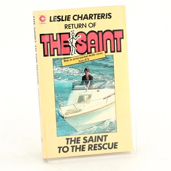 Leslie Charteris: The Saint to the Rescue