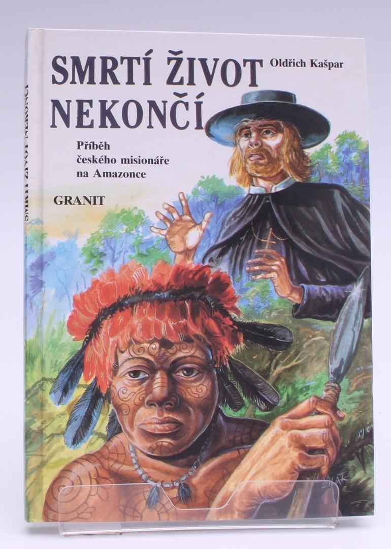 Kniha Oldřich Kašpar: Smrtí život nekončí