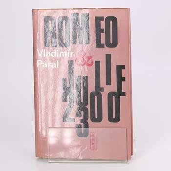 Vladimír Páral: Romeo a Julie 2300