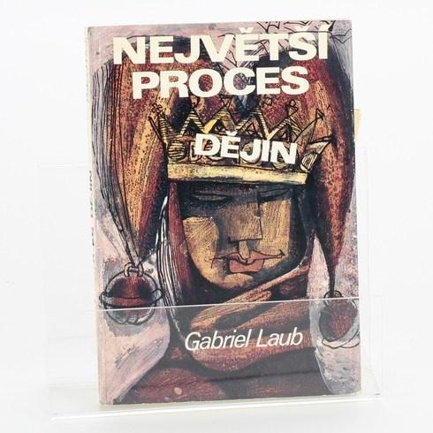 Největší proces dějin, Gabriel Laub