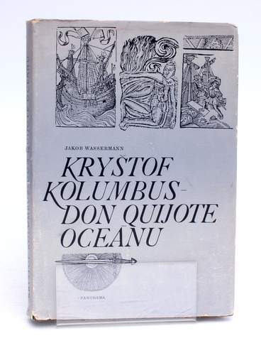 Jakob Waserman:Kryštof Kolumbus Don Quijote oceánu