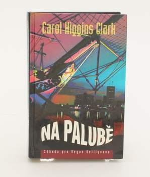 Kniha Na palubě - Carol Hiqqins Clark