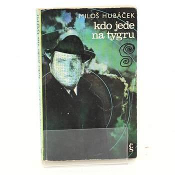Kniha Miloš Hubáček: Kdo jede na tygru