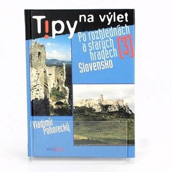 Po rozhlednách a starých hradech 3 Slovensko