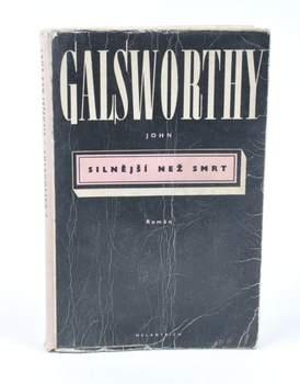 Kniha John Galsworthy: Silnější než smrt
