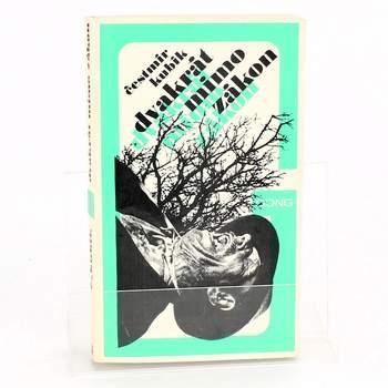 Kniha Čestmír Kubík: Dvakrát mimo zákon