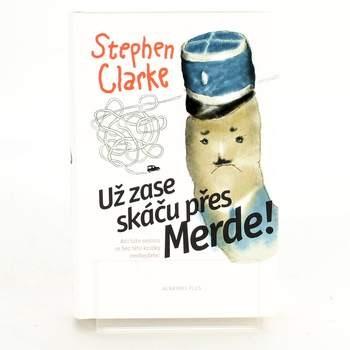 Kniha Stephen Clarke: Už zase skáču přes Merde!