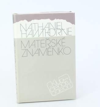 Kniha Nathaniel Hawtorne: Mateřské znaménko