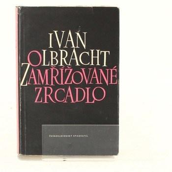 Ivan Olbracht: Zamřížované zrcadlo