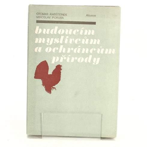 Kniha Budoucím myslivcům a ochráncům přírody