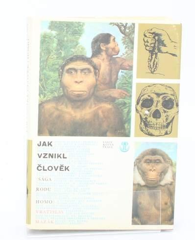 V. Mazák: Jak vznikl člověk - Sága rodu Homo