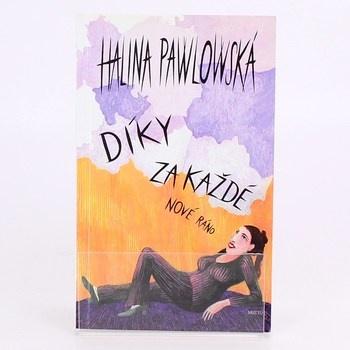 Kniha H. Pawlowská: Díky za každé nové ráno