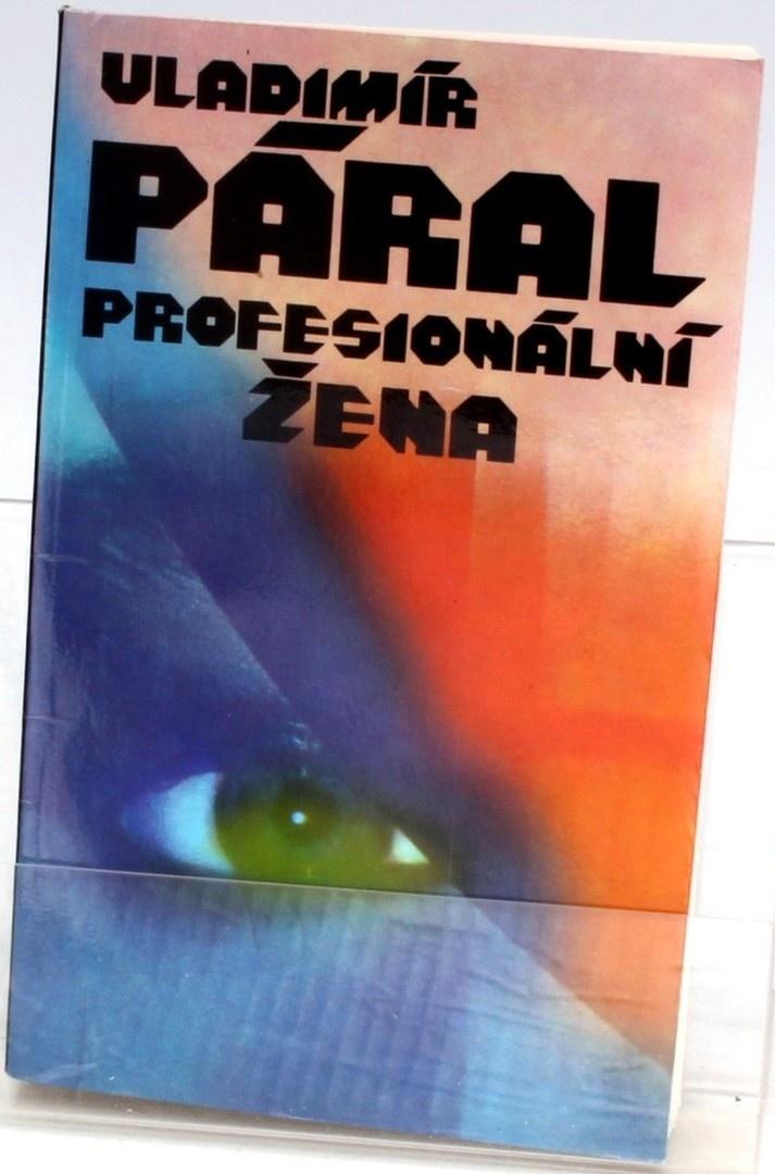 Kniha V. Páral: Profesionální žena