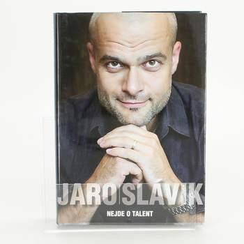 Životopis Nejde o talent Jaro Slávik