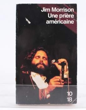 Kniha Jim Morrison: Une priére américaine
