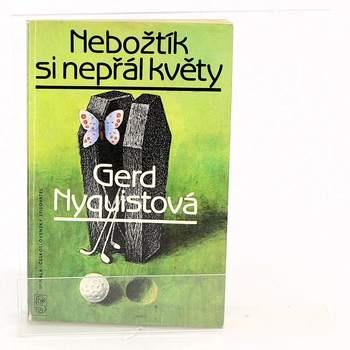 Gerd Nyquistová: Nebožtík si nepřál květy