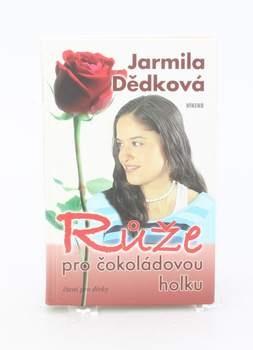 Kniha Jarmila Dědková: Růže pro čokoládovou holku